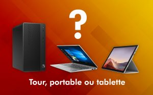 Ordinateur de bureau, portable ou tablette ?